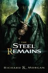 The Steel Remains (Land fit for Heroes, Book 1)
