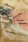 Hurry Home Honey: Love Poems 1994-2004