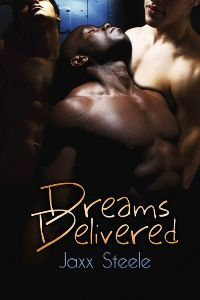 Dreams Delivered by Jaxx Steele