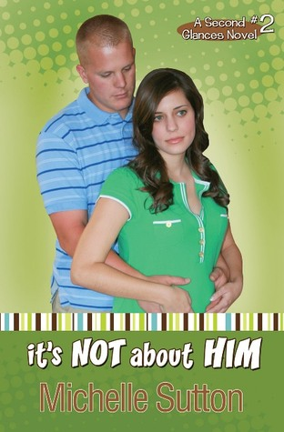 It's Not About Him (A Second Glances Novel, #2)