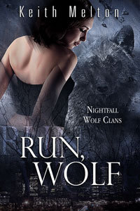 Run, Wolf (Nightfall Wolf Clans, #1)