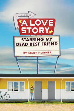A Love Story: Starring My Dead Best Friend