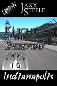 A Knight at the Speedway by Jaxx Steele