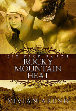 Rocky Mountain Heat (6 Pack Ranch, #1)