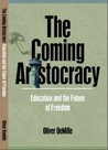 The Coming Aristocracy: Education & the Future of Freedom