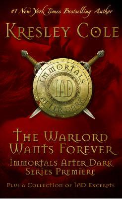 The Warlord Wants Forever (Immortals After Dark, #1)