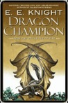 Dragon Champion (Age of Fire, #1)