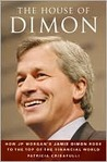 The House of Dimon: How Jamie Dimon Rose to the Top of the Financial World
