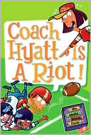 Coach Hyatt Is a Riot! (My Weird School Daze #4)