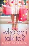 Who Do I Talk To? (Yada Yada Series)