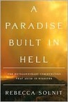 A Paradise Built in Hell: The Extraordinary Communities That Arise in Disaster