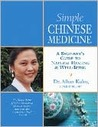 Simple Chinese Medicine: A Beginner's Guide to Natural Healing & Well-Being