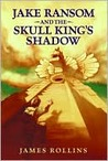 Jake Ransom And The Skull King's Shadow (Jake Ransom, #1)