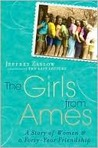 The Girls from Ames: A Story of Women and Friendship