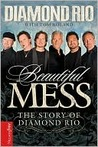 Beautiful Mess: The Story of Diamond Rio
