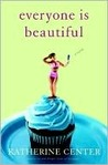 Everyone Is Beautiful: A Novel