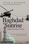 Baghdad at Sunrise: A Brigade Commander's War in Iraq (Yale Library of Military History)