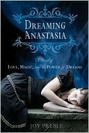 Dreaming Anastasia (Dreaming Anastasia, #1)