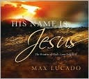 His Name Is Jesus: The Promise of God's Love Fulfilled