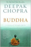 Buddha: A Story of Englightenment by Deepak Chopra