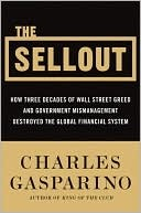 The Sellout: How Three Decades of Wall Street's Greed and Stupidity Destroyed America's Dominance of the Global Financial System