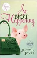 So Not Happening (The Charmed Life, #1)