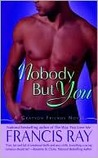 Nobody But You: A Grayson Friends Novel (Grayson Friends)