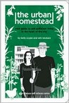 Urban Homestead: Your Guide to Self-sufficient Living in the Heart of the City (Process Self-Reliance Series)