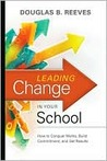 Leading Change in Your School: How to Conquer Myths, Build Commitment, and Get Results