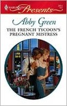The French Tycoon's Pregnant Mistress (Harlequin Presents)