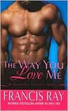 The Way You Love Me: A Grayson Friends Novel (Grayson Novels)