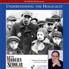 Understanding the Holocaust (Modern Scholar)