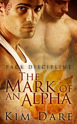 The Mark of an Alpha (Pack Discipline, #1)