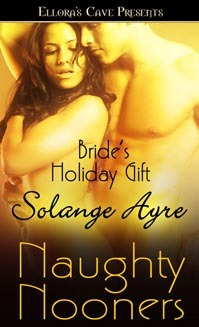 Bride's Holiday Gift (Star Brides, #3) (Naughty Nooners)