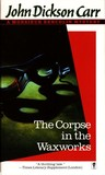 The Corpse in the Waxworks (Henri Bencolin, #4)