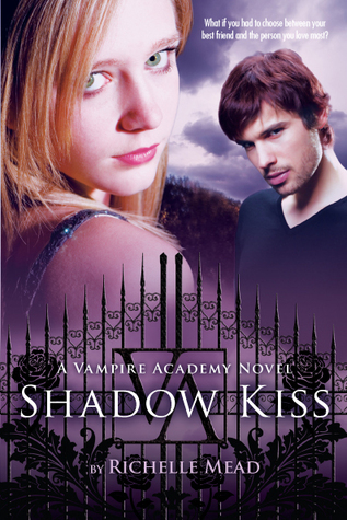 Re-read Review: Shadow Kiss by Richelle Mead