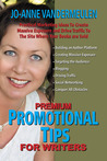 Premium Promotional Tips for Writers (Paperback) by Jo-Anne Vandermeulen