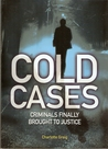 Cold Cases - Criminals Finally Brought To Justice