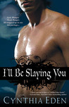 I'll Be Slaying You (Night Watch, #2)
