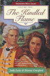 The Kindled Flame (Freedom's Holy Light, Book 2)
