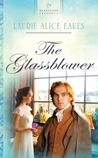 The Glassblower (Heartsong Presents)