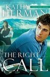 The Right Call: A Novel