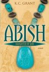 Abish:  Daughter Of God