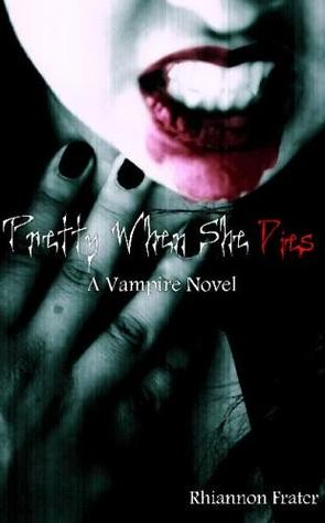 5966254 Review: Pretty When She Dies by Rhiannon Frater