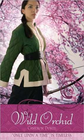 "Wild Orchid: A Retelling of ""The Ballad of Mulan"" (Once Upon a Time)"