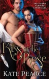 Kiss of the Rose: The Tudor Vampire Chronicles