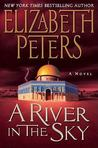 A River in the Sky (An Amelia Peabody Mystery, #19)