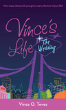 Vince's Life: The Wedding (Vince's Life # 3)