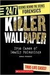 Killer Wallpaper: True Cases of Deadly Poisonings (24/7: Science Behind the Scenes: Forensic Files)