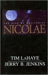 Nicolae: The Rise of Antichrist (Left Behind #3)